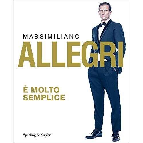 - Massimiliano Allegri - E' Molto Semplice - Preis vom 20.10.2020 04:55:35 h