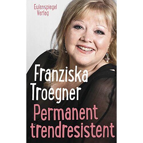 Franziska Troegner - Permanent trendresistent - Preis vom 01.03.2021 06:00:22 h