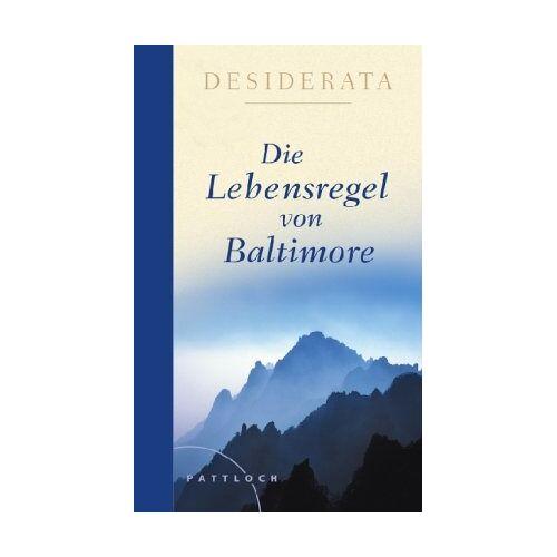 Max Ehrmann - Desiderata: Die Lebensregel von Baltimore - Preis vom 09.05.2021 04:52:39 h