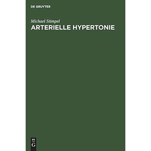 Michael Stimpel - Arterielle Hypertonie: Differentialdiagnose und -therapie - Preis vom 29.10.2020 05:58:25 h