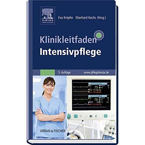 Eva Knipfer - Klinikleitfaden Intensivpflege - Preis vom 24.05.2020 05:02:09 h