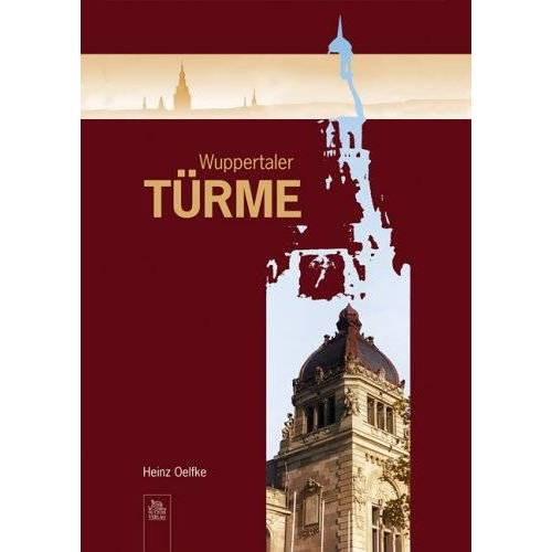Heinz Oelfke - Wuppertaler Türme - Preis vom 17.04.2021 04:51:59 h