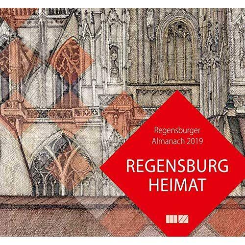 Peter Morsbach - Regensburger Almanach / Regensburger Almanach 2019: Regensburg Heimat - Preis vom 14.05.2021 04:51:20 h