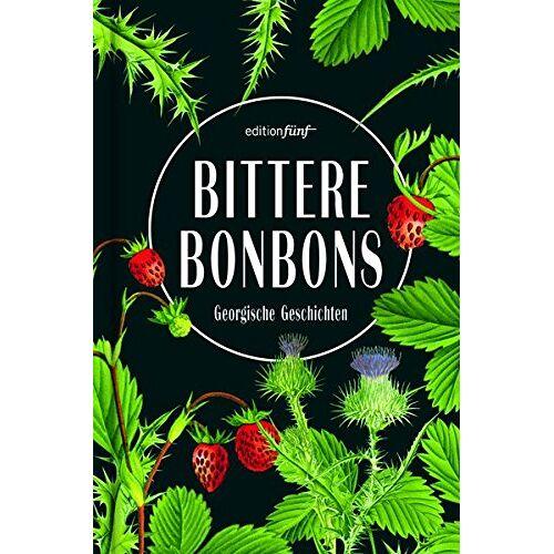 Rachel Gratzfeld - Bittere Bonbons: Georgische Geschichten - Preis vom 23.01.2021 06:00:26 h