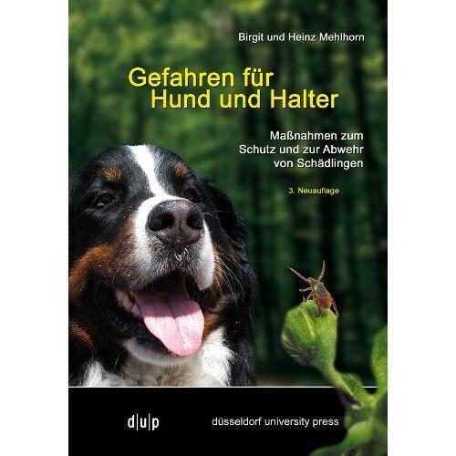 Birgit Mehlhorn - Gefahren für Hund und Halter: Maßnahmen zum Schutz und zur Abwehr von Schädlingen - Preis vom 20.10.2020 04:55:35 h