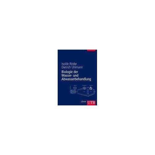 Isolde Röske - Biologie der Wasser- und Abwasserbehandlung (Uni-Taschenbücher L) - Preis vom 04.09.2020 04:54:27 h