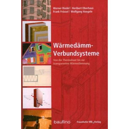 Werner Riedel - Wärmedämm-Verbundsysteme: Von der Thermohaut bis zur transparenten Wärmedämmung - Preis vom 20.01.2021 06:06:08 h