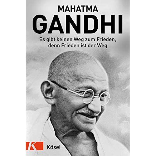 Mahatma Gandhi - Es gibt keinen Weg zum Frieden, denn Frieden ist der Weg - Preis vom 18.04.2021 04:52:10 h