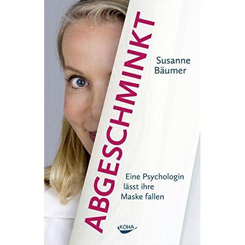 Susanne Bäumer - Abgeschminkt: Eine Psychologin lässt ihre Maske fallen - Preis vom 13.05.2021 04:51:36 h
