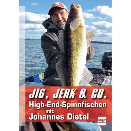 Johannes Dietel - Jig, Jerk & Co.: High-End-Spinnfischen mit Johannes Dietel - Preis vom 18.10.2020 04:52:00 h