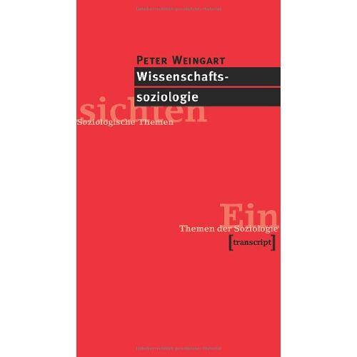Peter Weingart - Wissenschaftssoziologie - Preis vom 06.05.2021 04:54:26 h