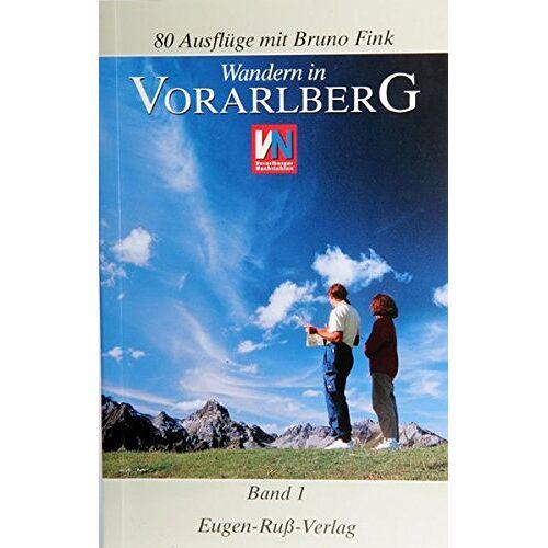 Bruno Fink - Wandern in Vorarlberg: Wandern in Vorarlberg - Band 1 - Preis vom 18.04.2021 04:52:10 h