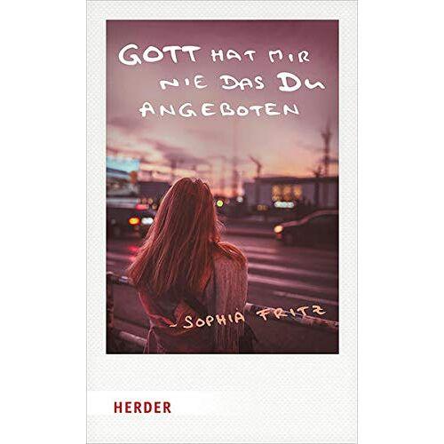 Sophia Fritz - Gott hat mir nie das Du angeboten - Preis vom 17.04.2021 04:51:59 h
