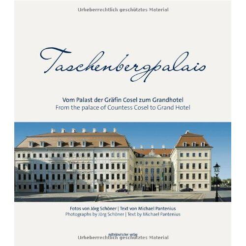 Michael Pantenius - Taschenbergpalais: Vom Palast der Gräfin Cosel zum Grandhotel - Preis vom 16.04.2021 04:54:32 h