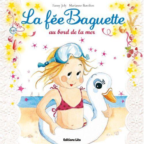 Fanny Joly - Collection La Fée Baguette : La fee baguette au bord de la mer - De 3 à 7 ans - Preis vom 07.05.2021 04:52:30 h