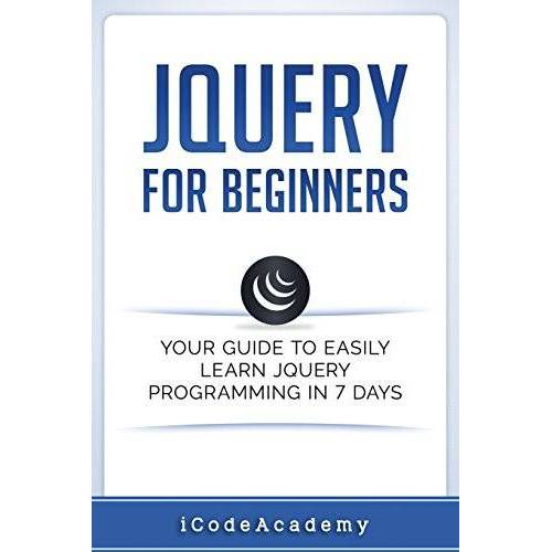 iCode Academy - jQuery For Beginners: Your Guide To Easily Learn jQuery Programming in 7 days - Preis vom 14.05.2021 04:51:20 h