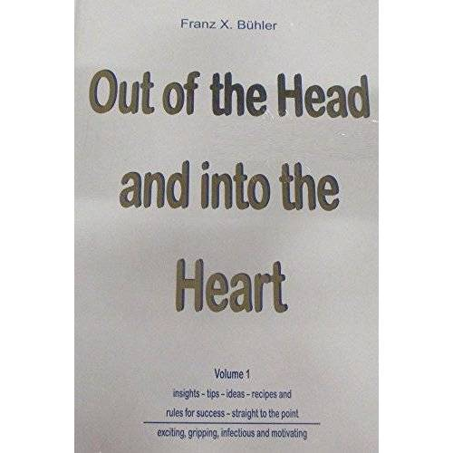 Bühler, Franz X. - Out of the Head and into the Heart - Preis vom 16.05.2021 04:43:40 h