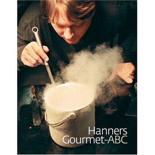 Heinz Hanner - Hanners Gourmet-ABC: Ein Kochbuch mit reichlich Wareninfo - Preis vom 05.09.2020 04:49:05 h