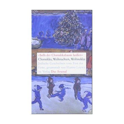 Hanno Loewy - Solls der Chanukkabaum heißen. Chanukka, Weihnachten, Weihnukka: Jüdische Geschichten vom Fest der Feste - Preis vom 18.04.2021 04:52:10 h