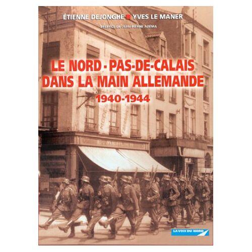 Etienne Dejonghe - Le Nord-Pas-de-Calais dans la main allemande 1940-1944 - Preis vom 13.05.2021 04:51:36 h