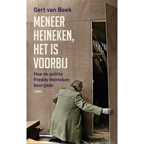 Beek, Gert van - Meneer Heineken, het is voorbij: Hoe de politie Freddy Heineken bevrijdde - Preis vom 20.10.2020 04:55:35 h