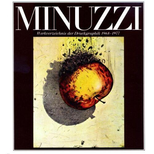 Maurilio Minuzzi - Werkverzeichnis der Druckgraphik - Preis vom 31.03.2020 04:56:10 h