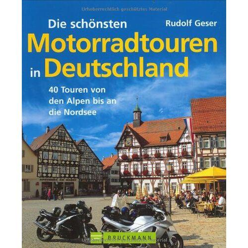 Rudolf Geser - Die schönsten Motorradtouren in Deutschland. 40 Touren von den Alpen bis an die Nordsee - Preis vom 29.01.2020 05:58:29 h