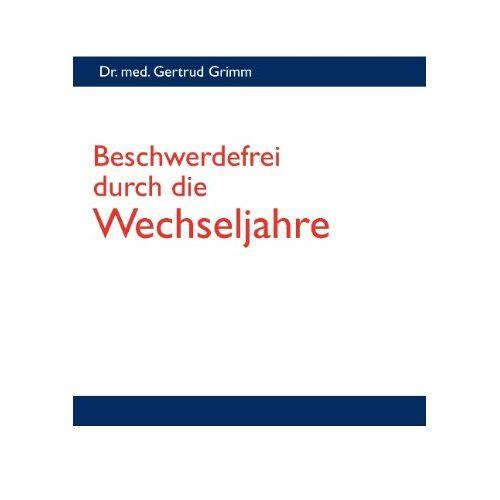 Gertrud Grimm - Beschwerdefrei durch die Wechseljahre - Preis vom 21.01.2021 06:07:38 h