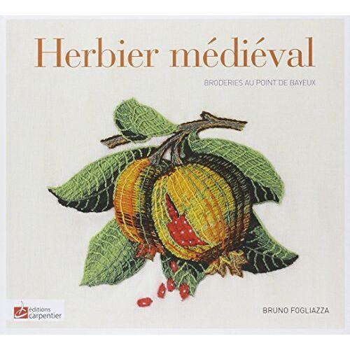 Bruno Fogliazza - L'herbier médiéval - Preis vom 16.05.2021 04:43:40 h