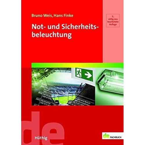 Bruno Weis - Not- und Sicherheitsbeleuchtung (de-Fachwissen) - Preis vom 12.04.2021 04:50:28 h