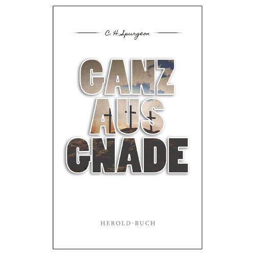 Spurgeon, C. H. - Ganz aus Gnade - Preis vom 21.09.2020 04:46:04 h
