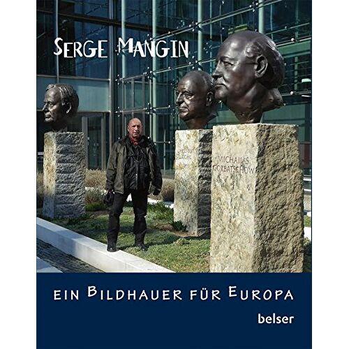 Serge Mangin - Serge Mangin: Ein Bildhauer für Europa - Preis vom 16.05.2021 04:43:40 h