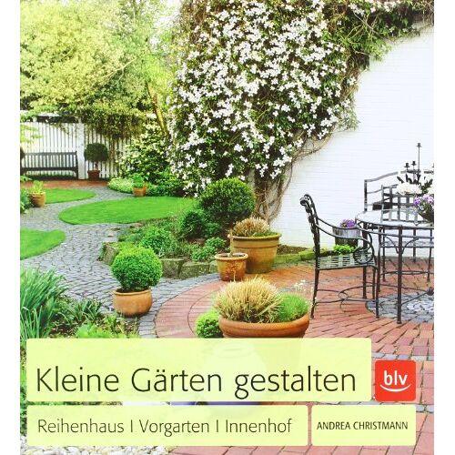 Andrea Christmann - Kleine Gärten gestalten: Reihenhaus · Vorgarten · Innenhof - Preis vom 15.05.2021 04:43:31 h