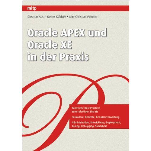 Dietmar Aust - Oracle APEX und Oracle XE in der Praxis - Preis vom 03.05.2021 04:57:00 h