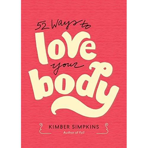 Kimber Simpkins - Fifty-Two Ways to Love Your Body - Preis vom 27.02.2021 06:04:24 h