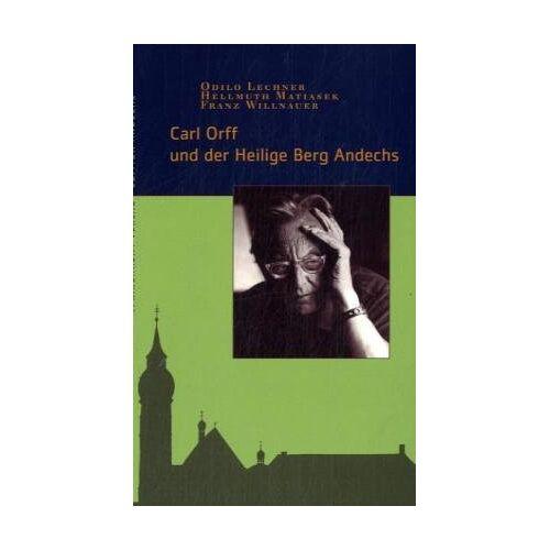 Franz Willnauer - Carl Orff und der Heilige Berg Andechs (Edition Andechs) - Preis vom 05.09.2020 04:49:05 h
