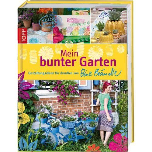 Bine Brändle - Mein bunter Garten: Gestaltungsideen für draußen von Bine Brändle - Preis vom 20.10.2020 04:55:35 h