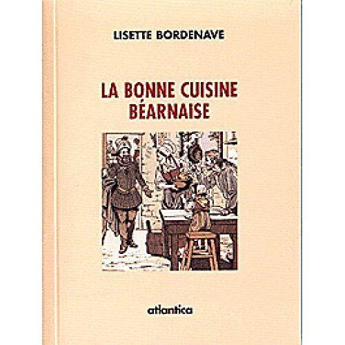 Lisette Bordenave - La bonne cuisine béarnaise - Preis vom 21.10.2020 04:49:09 h