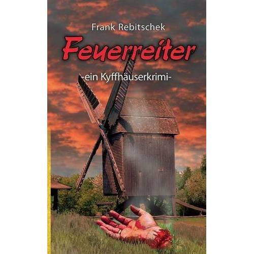 Frank Rebitschek - Feuerreiter: ein Kyffhäuserkrimi (Kyffhäuserkrimis) - Preis vom 20.10.2020 04:55:35 h