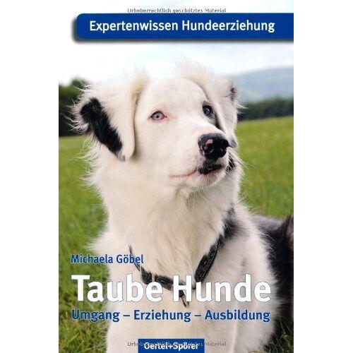 Michaela Göbel - Taube Hunde: Expertenwissen Hundeerziehung - Preis vom 16.07.2019 06:13:35 h