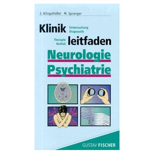 Klingelhofer - Klinikleitfaden Neurologie und Psychiatrie. Untersuchung, Diagnostik, Therapie, Notfall - Preis vom 23.02.2021 06:05:19 h