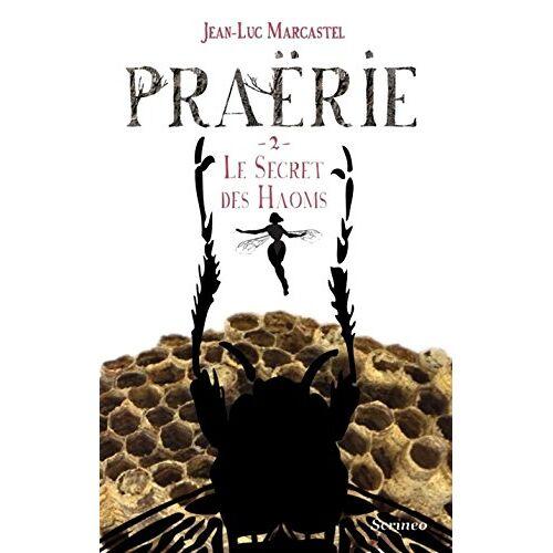 Jean-Luc Marcastel - Praërie, Tome 2 : Le secret des Haoms - Preis vom 18.10.2020 04:52:00 h