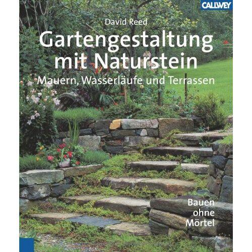David Reed - Gartengestaltung mit Naturstein: Mauern, Wasserläufe und Terrassen. Bauen ohne Mörtel - Preis vom 28.02.2021 06:03:40 h