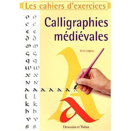 Anne Legeay - Calligraphies médiévales (Caligraphie d&T) - Preis vom 06.03.2021 05:55:44 h