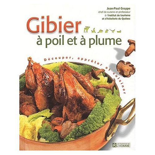 Jean-Paul Grappe - Gibier à poil et à plume. Découper, apprêter et cuisiner - Preis vom 20.10.2020 04:55:35 h