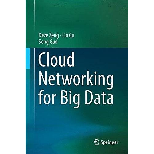 Deze Zeng - Cloud Networking for Big Data (Wireless Networks) - Preis vom 06.07.2020 05:02:03 h