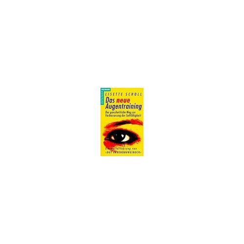 Lisette Scholl - Das neue Augentraining - Preis vom 16.01.2021 06:04:45 h