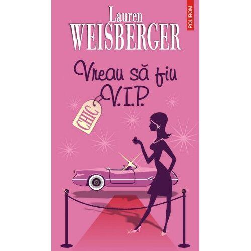 Lauren Weisberger - VREAU SA FIU VIP - Preis vom 15.04.2021 04:51:42 h