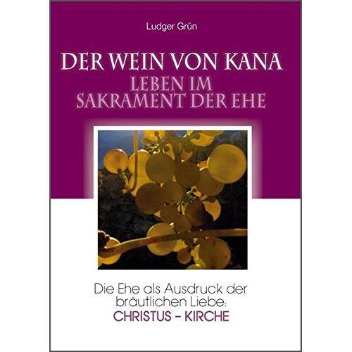 Grün, P. Ludger - Der Wein von Kana - Preis vom 15.04.2021 04:51:42 h