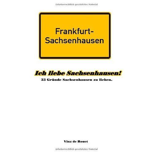 Vinz de Rouet - Ich liebe Sachsenhausen!: 33 Gründe Sachsenhausen zu lieben. - Preis vom 21.10.2020 04:49:09 h